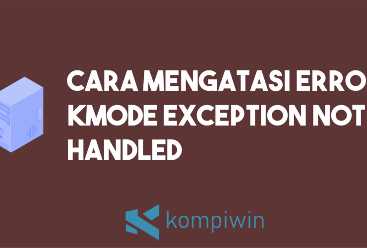 Cara Mengatasi Error Kmode Exception Not Handled 9