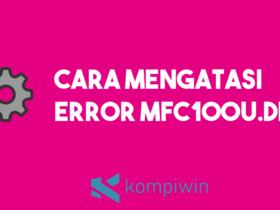 Cara Mengatasi Error mfc100u.dll 15