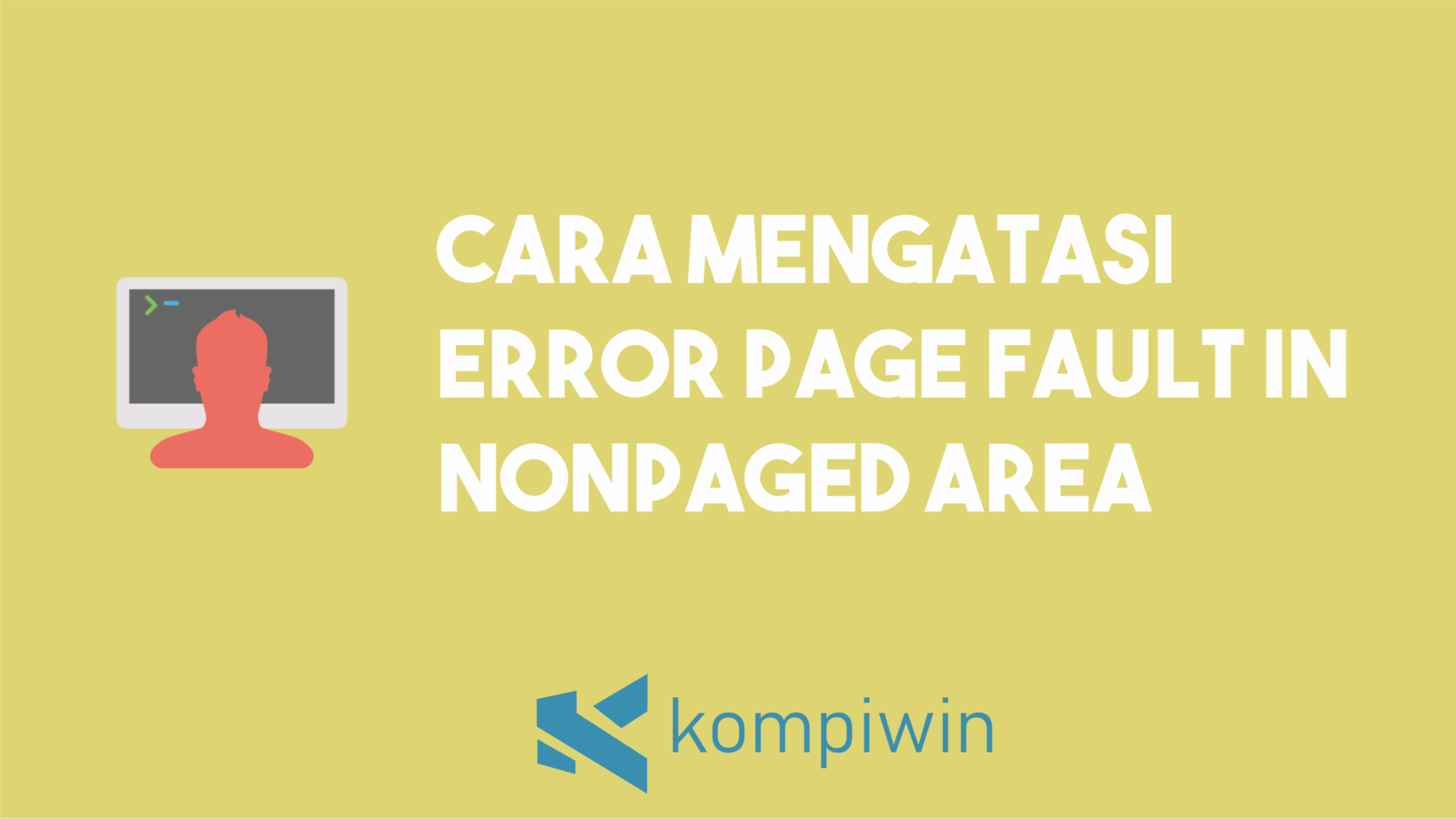 Cara Mengatasi Error PAGE FAULT IN NONPAGED AREA 1
