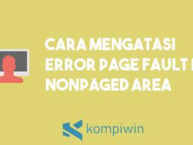 Cara Mengatasi Error PAGE FAULT IN NONPAGED AREA 5