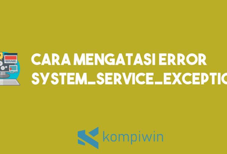 Cara Mengatasi Error SYSTEM_SERVICE_EXCEPTION 18