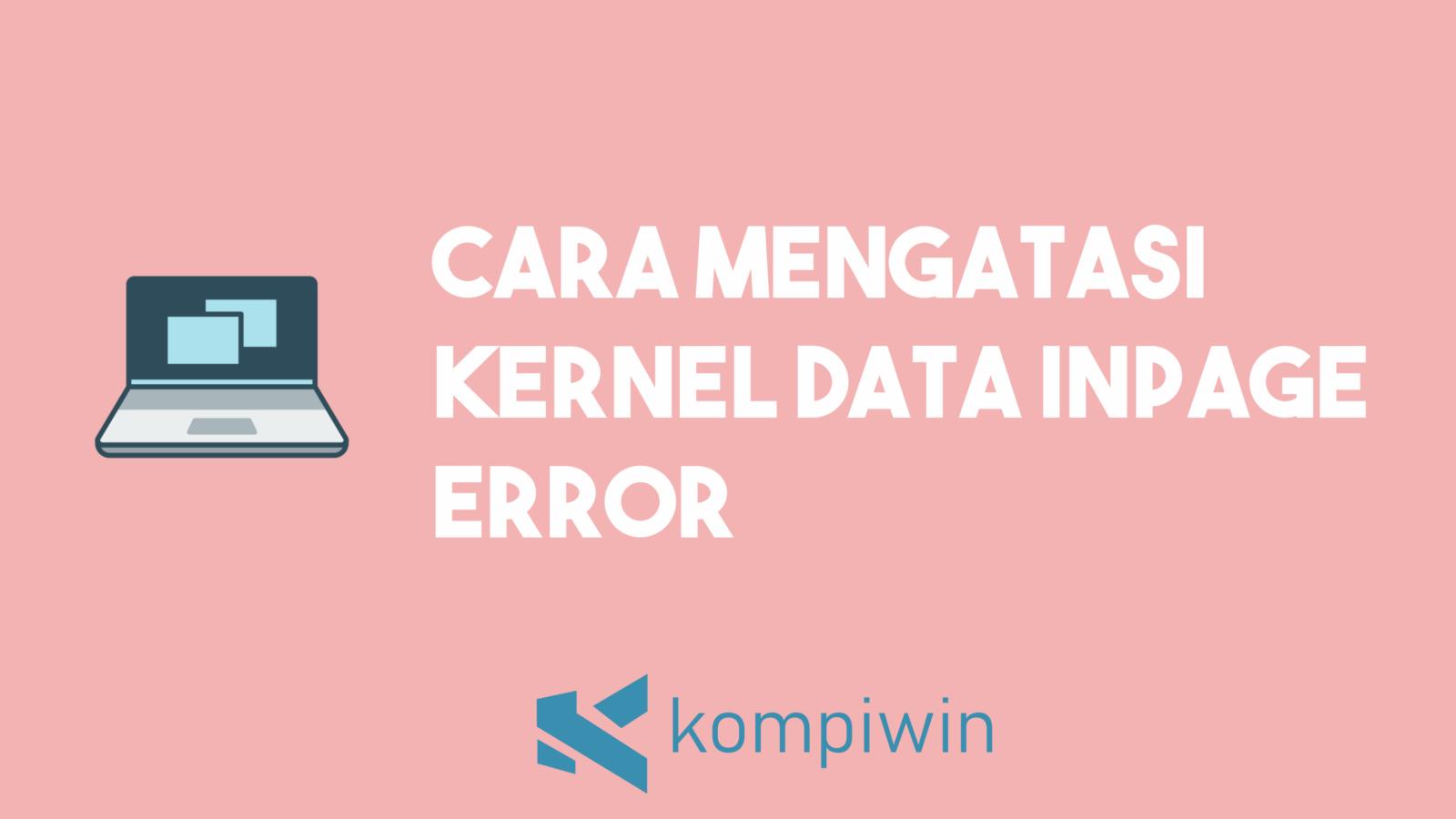 "Cara Mengatasi ""Kernel Data Inpage Error"" 1"