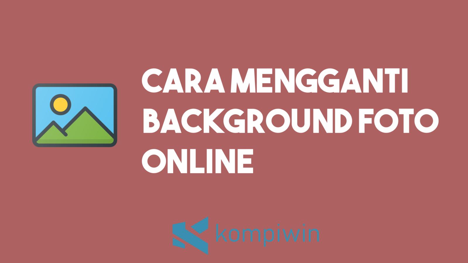 Cara Mengganti Background Foto Online 1