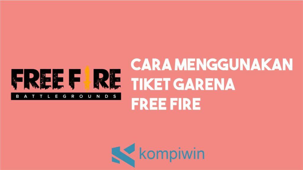 Cara Menggunakan Tiket Garena FF
