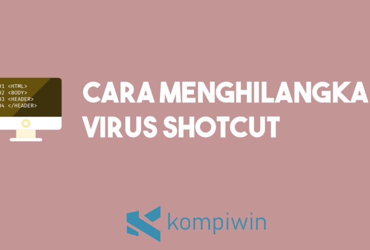 Cara Menghilangkan Virus Shortcut 21