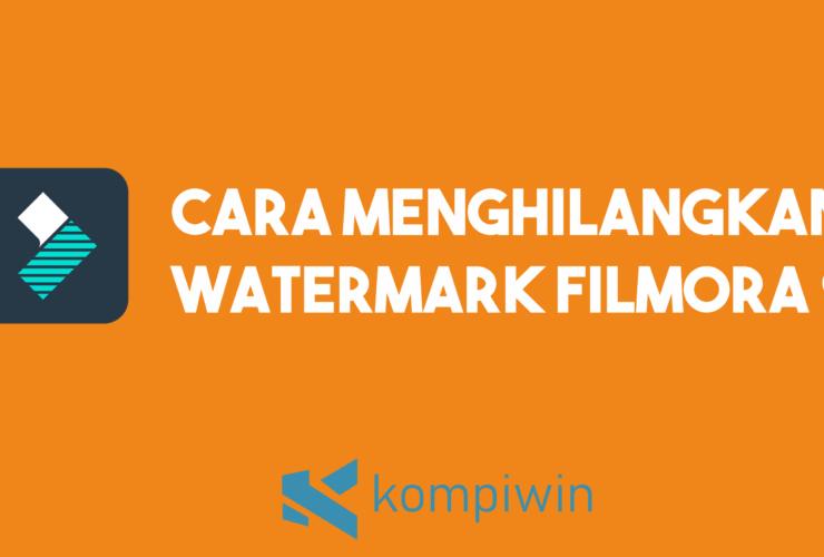 Cara Menghilangkan Watermark Filmora 9 15