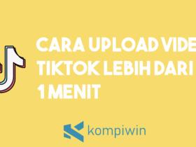 Cara Upload Video Tiktok Lebih Dari 1 Menit 5