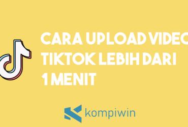 Cara Upload Video Tiktok Lebih Dari 1 Menit 12
