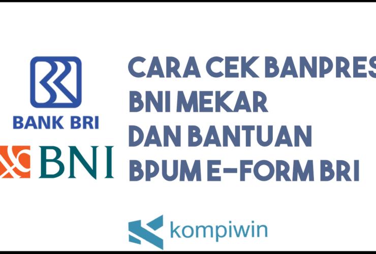 Cara Cek Banpres BNI Mekar Dan Bantuan BPUM E-FORM BRI