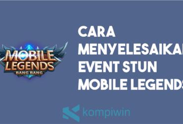 Cara Menyelesaikan Event STUN Mobile Legends