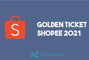 Goldern Ticket Shopee 2021