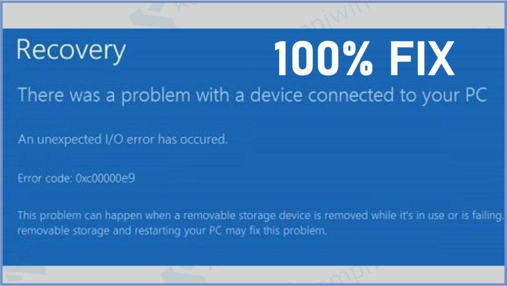 Error 0xc00000e9 An Unexpected IO Error has occurred - Cara Mengatasi Error 0xc00000e9