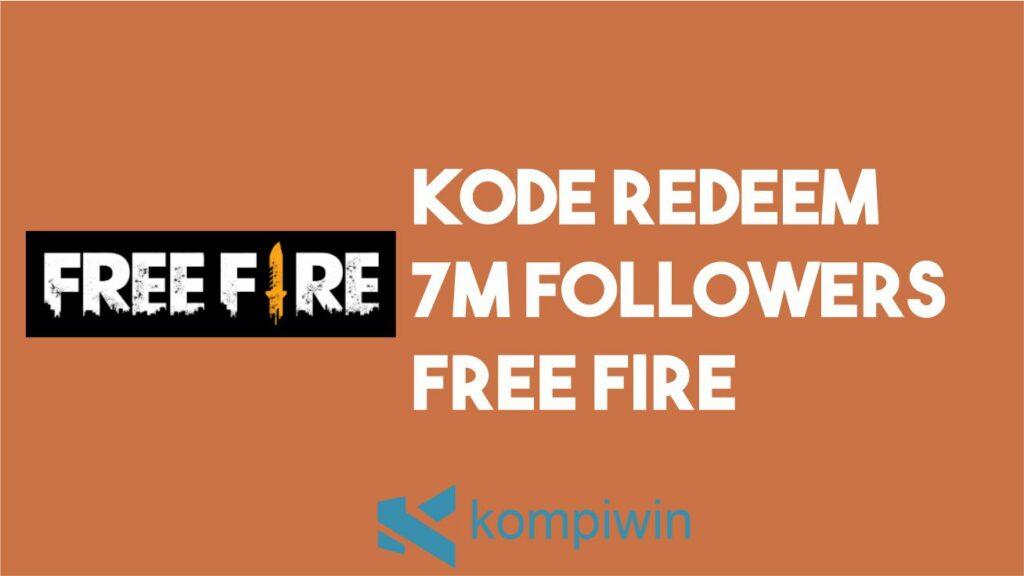 Kode Redeem 7M Followers FF