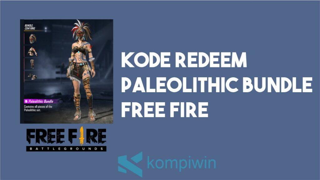 Kode Redeem Paleolithic Bundle FF (Free Fire)