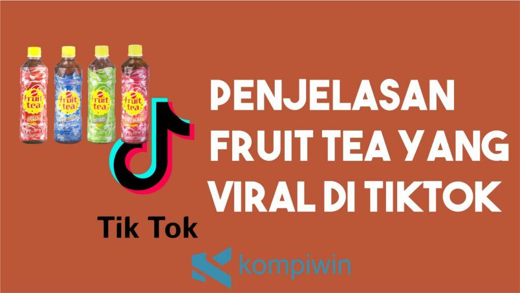 Penjelasan Fruit Tea yang Sempat Viral di TikTok