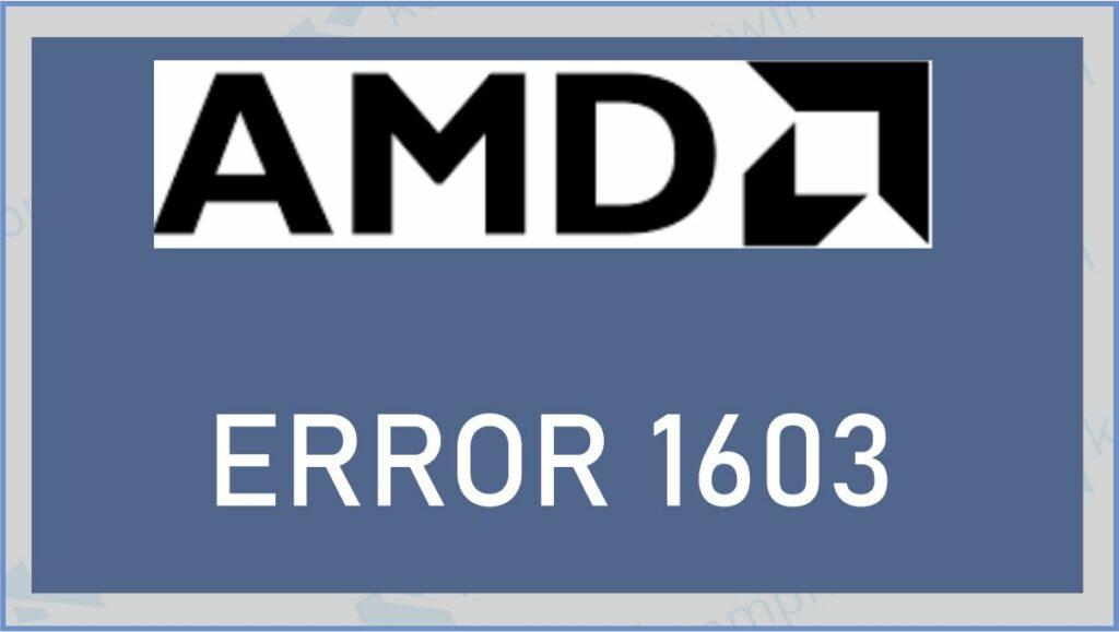 Penyebab Error 1603 AMD - Cara Mengatasi Error 1603