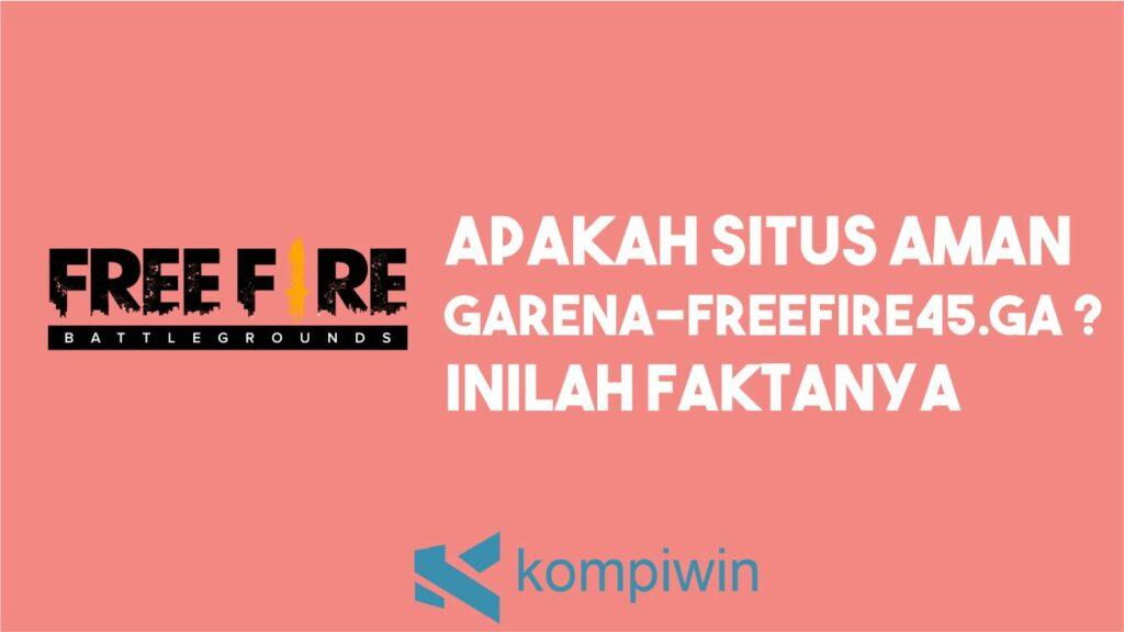 Apakah Garena-freefire45.ga Aman