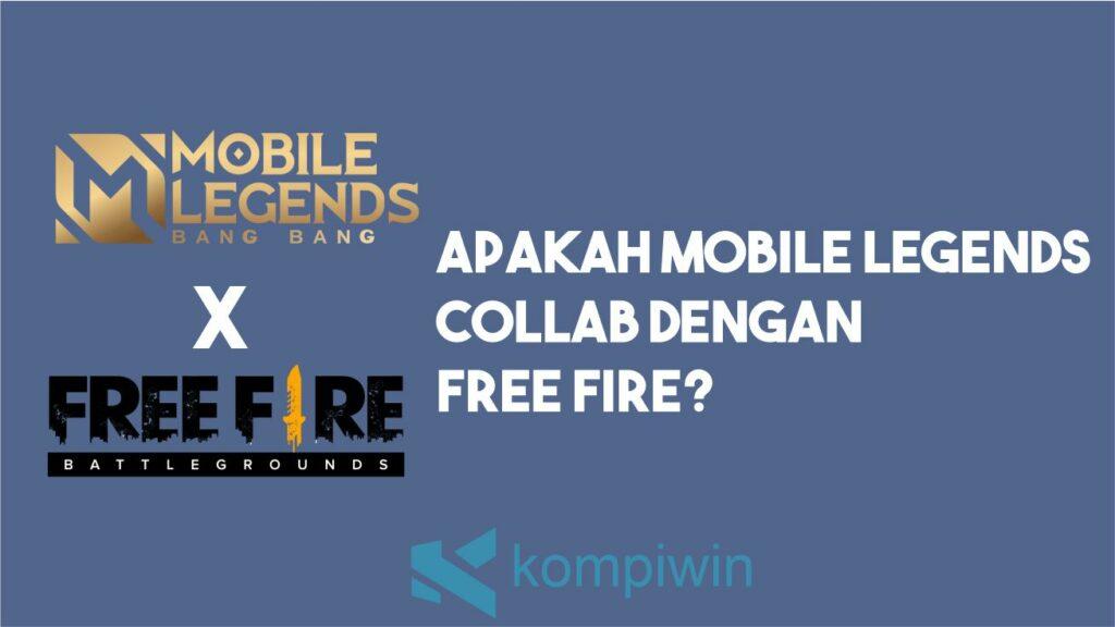 Apakah Mobile Legends Collab Dengan Free Fire