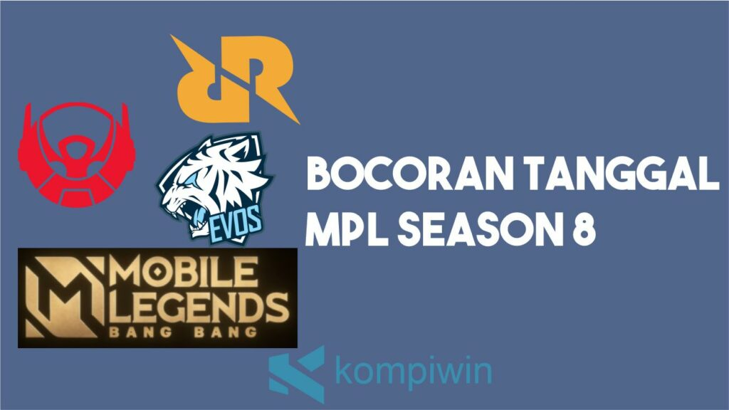 Bocoran Tanggal Rilis MPL Season 8