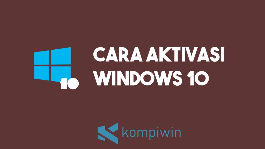 Cara Aktivasi Windows 10 10