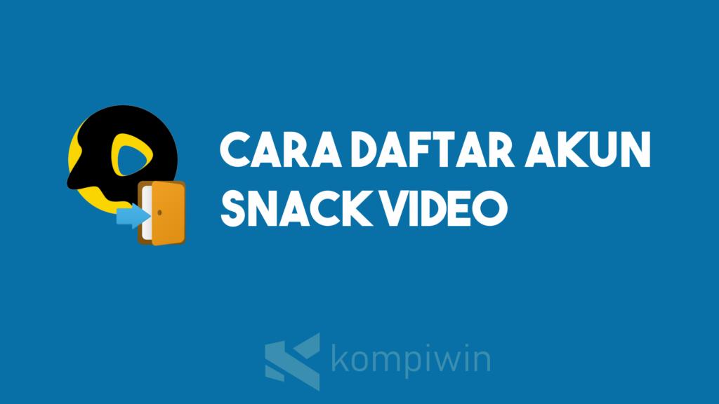 Cara Daftar Akun Snack Video 9