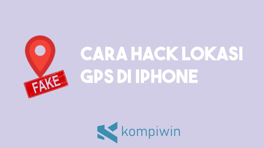Cara Hack Lokasi / Fake GPS Di iPhone Tanpa Jailbreak 7