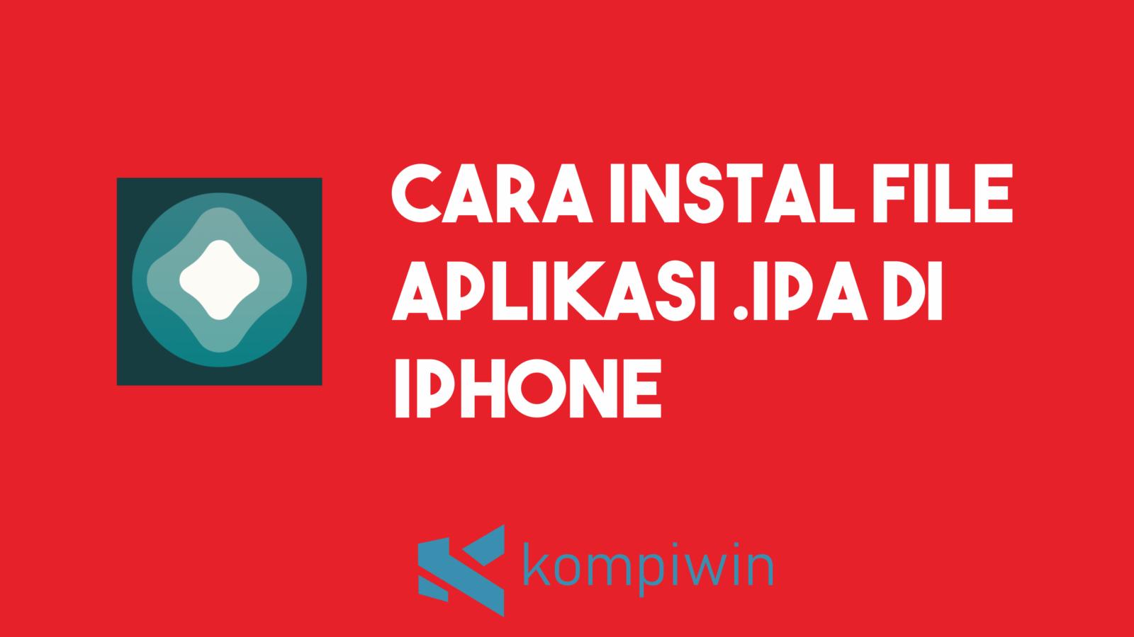 Cara Install File Aplikasi .Ipa Di Iphone