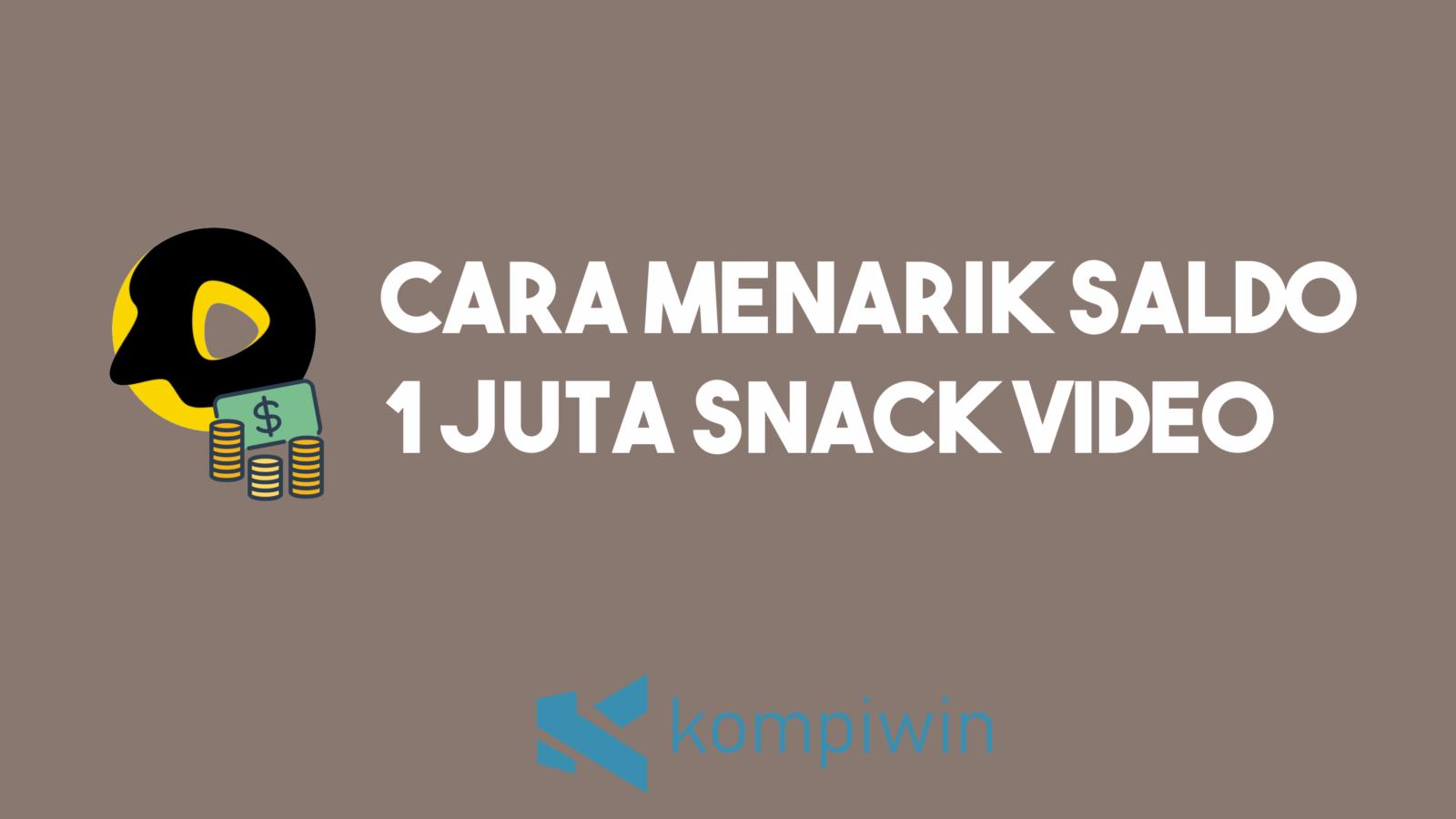Cara Menarik Saldo 1 Juta Snack Video 7