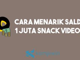 Cara Menarik Saldo 1 Juta Snack Video 9