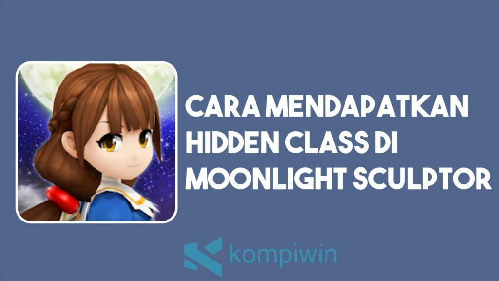 Cara Mendapatkan Hidden Class di Moonlight Sculptor 8