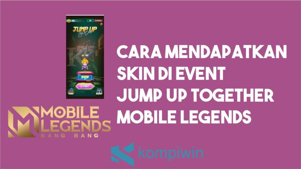 Cara Mendapatkan Skin Di Event Jump Up TogetherMobile Legends