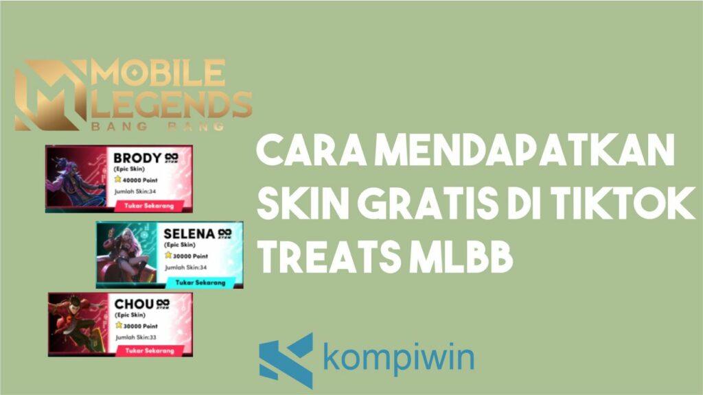 Cara Mendapatkan Skin Gratis Di TikTok Treats MLBB