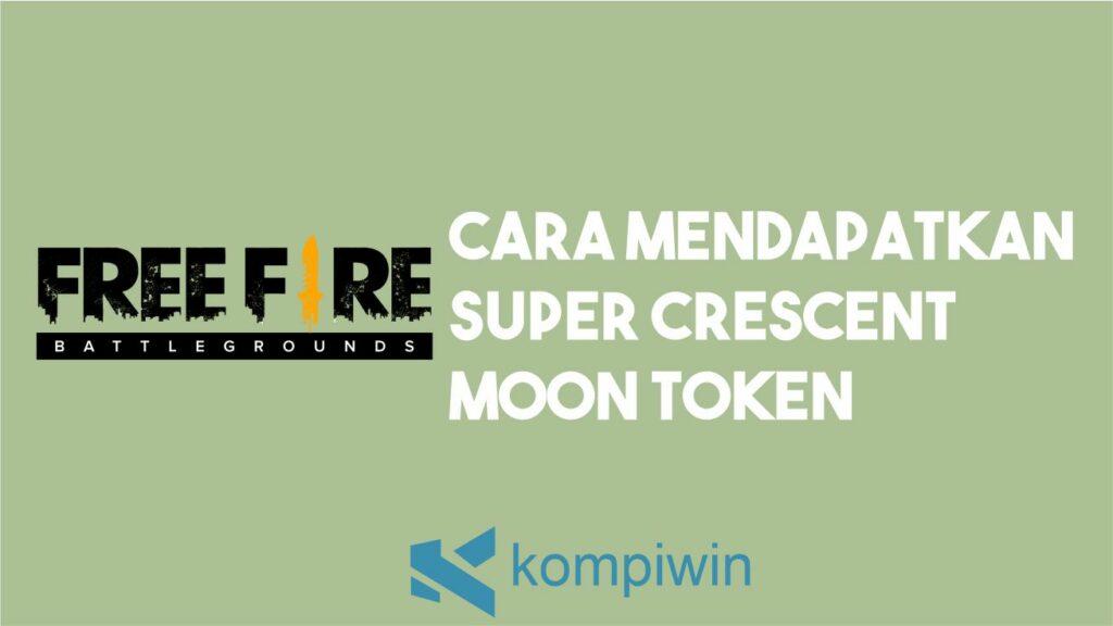 Cara Mendapatkan Super Crescent Moon Token