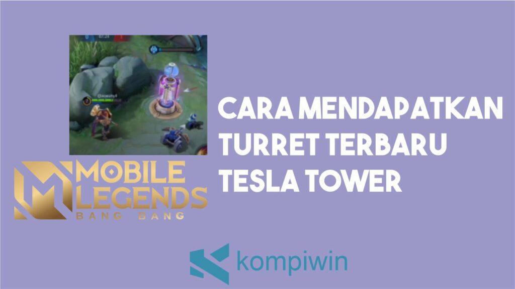 Cara Mendapatkan Turret Terbaru Tesla Tower