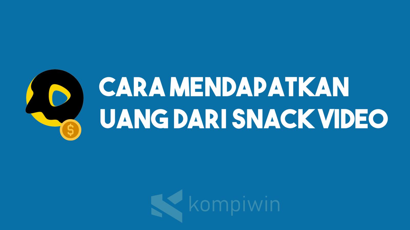 Cara Mendapatkan Uang Dari Snack Video 7