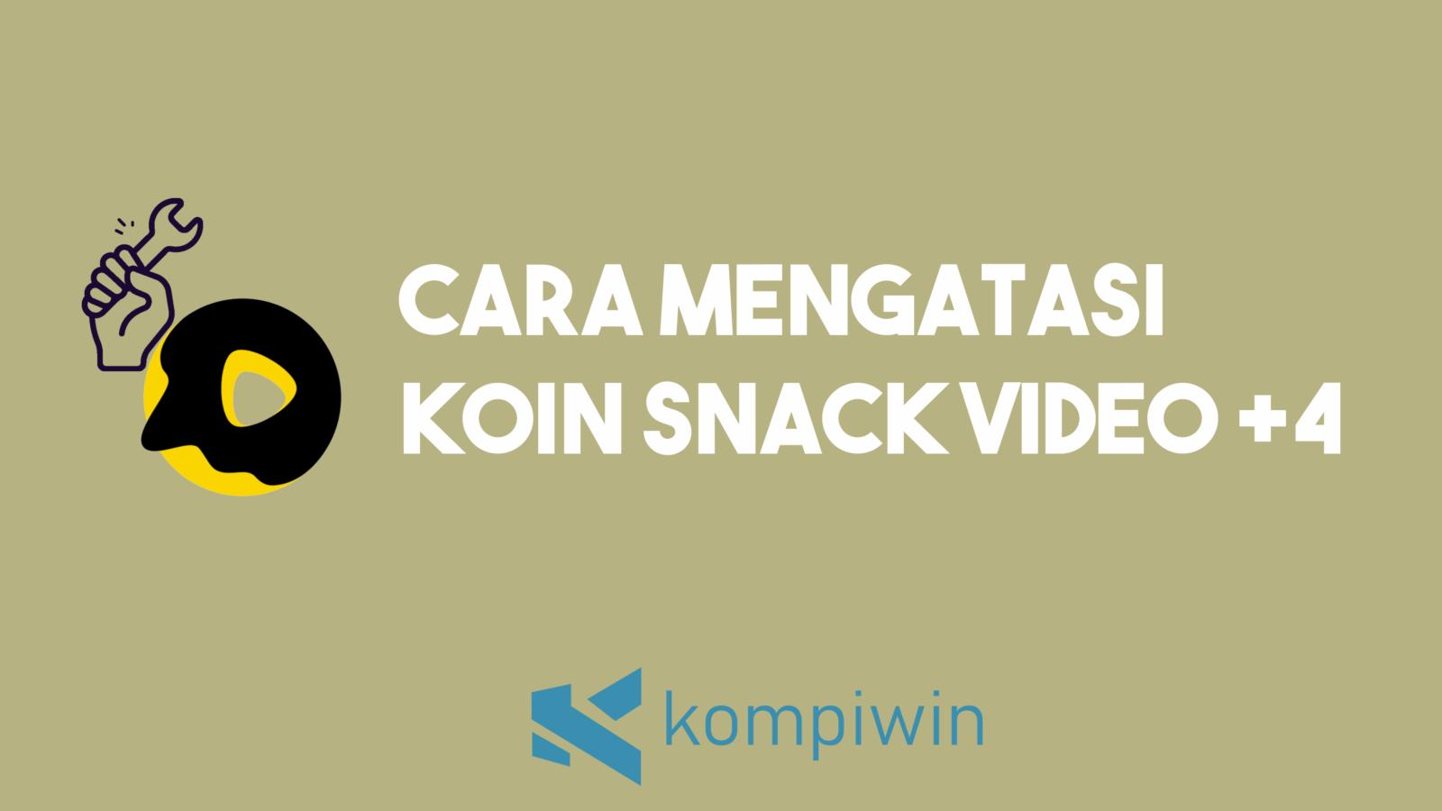 Cara Mengatasi Koin Snack Video +4 7