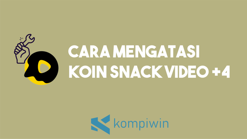 Cara Mengatasi Koin Snack Video +4 10