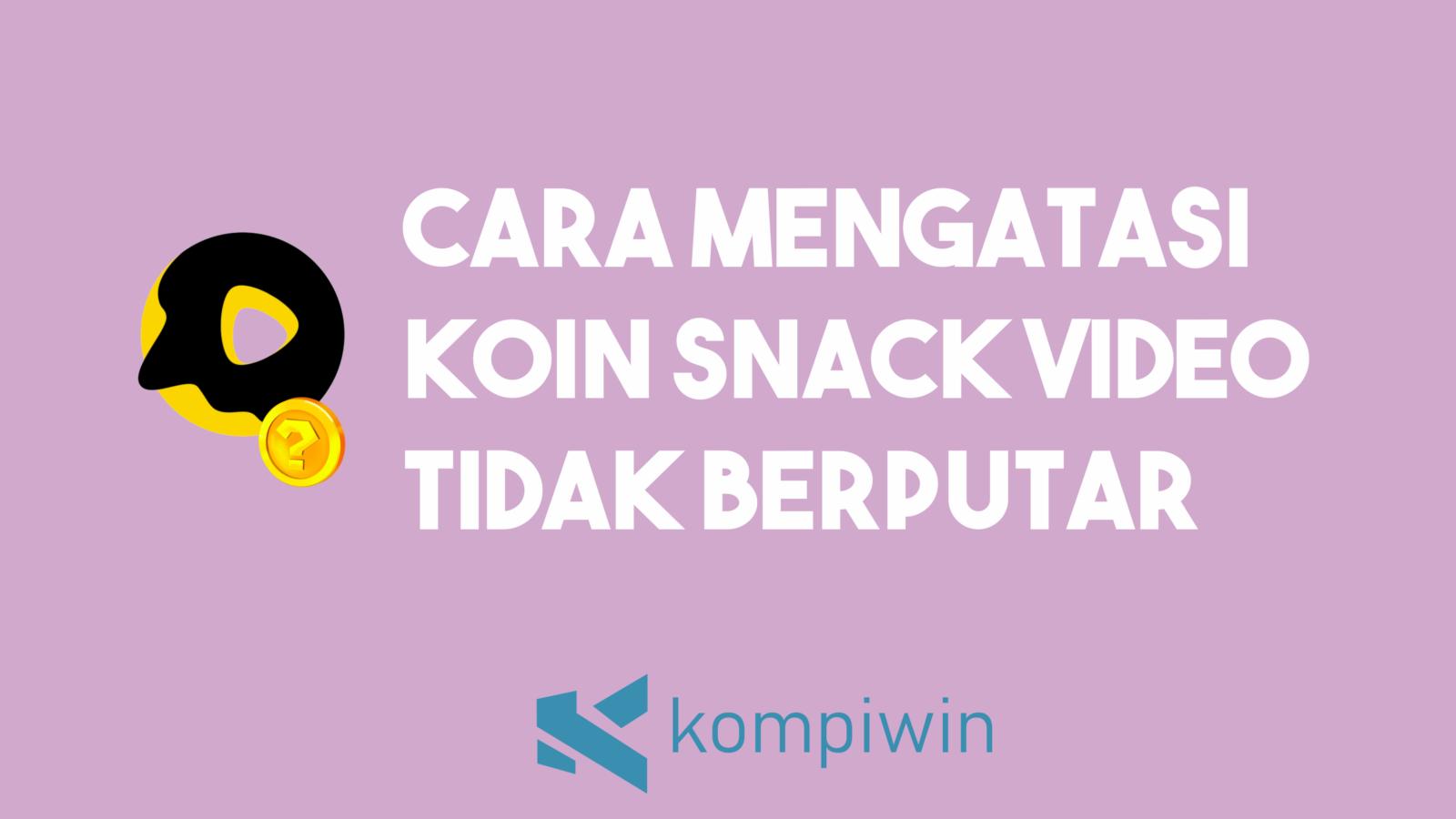 Cara Mengatasi Koin Snack Video Tidak Berputar 4