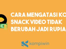 Cara Mengatasi Koin Snack Video Tidak Berubah Jadi Saldo Rupiah 5