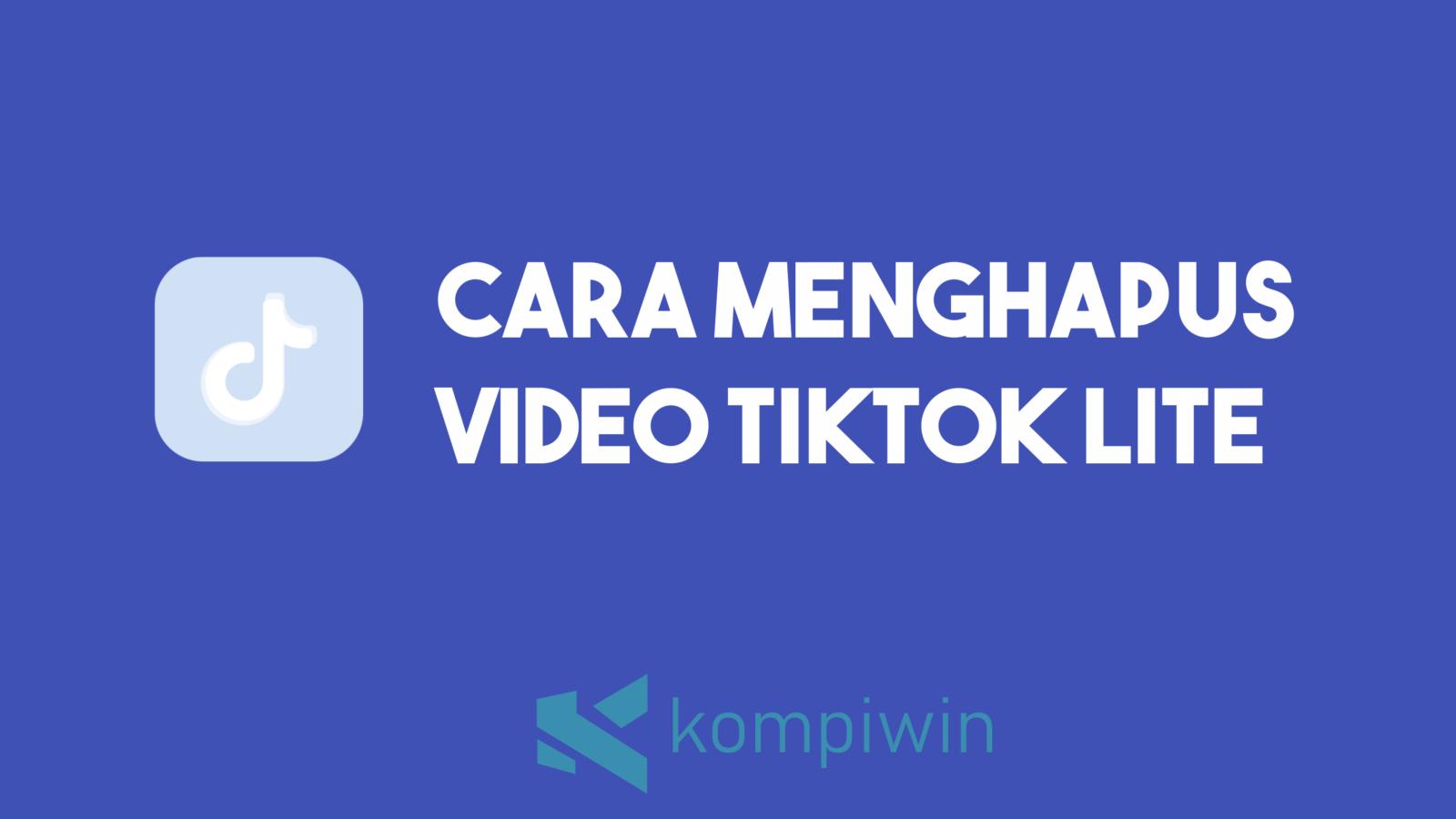 Cara Menghapus Video TikTok Lite 7