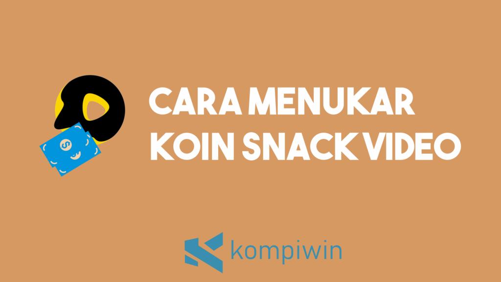 Cara Menukar Koin Snack Video 7