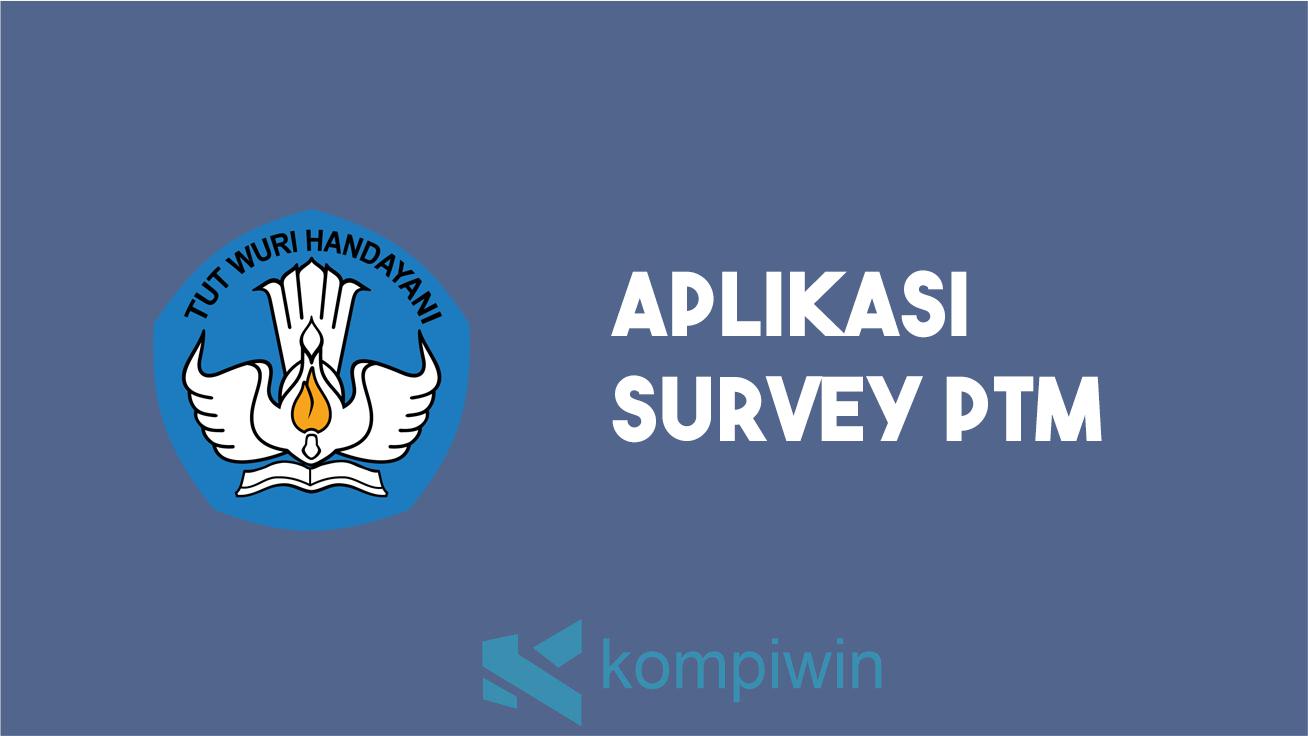 Aplikasi Survey PTM