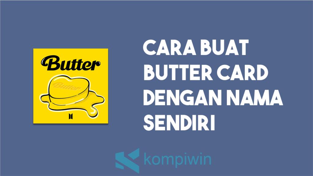 BTS Butter Com: Cara Buat Butter Card Dengan Nama Sendiri 11