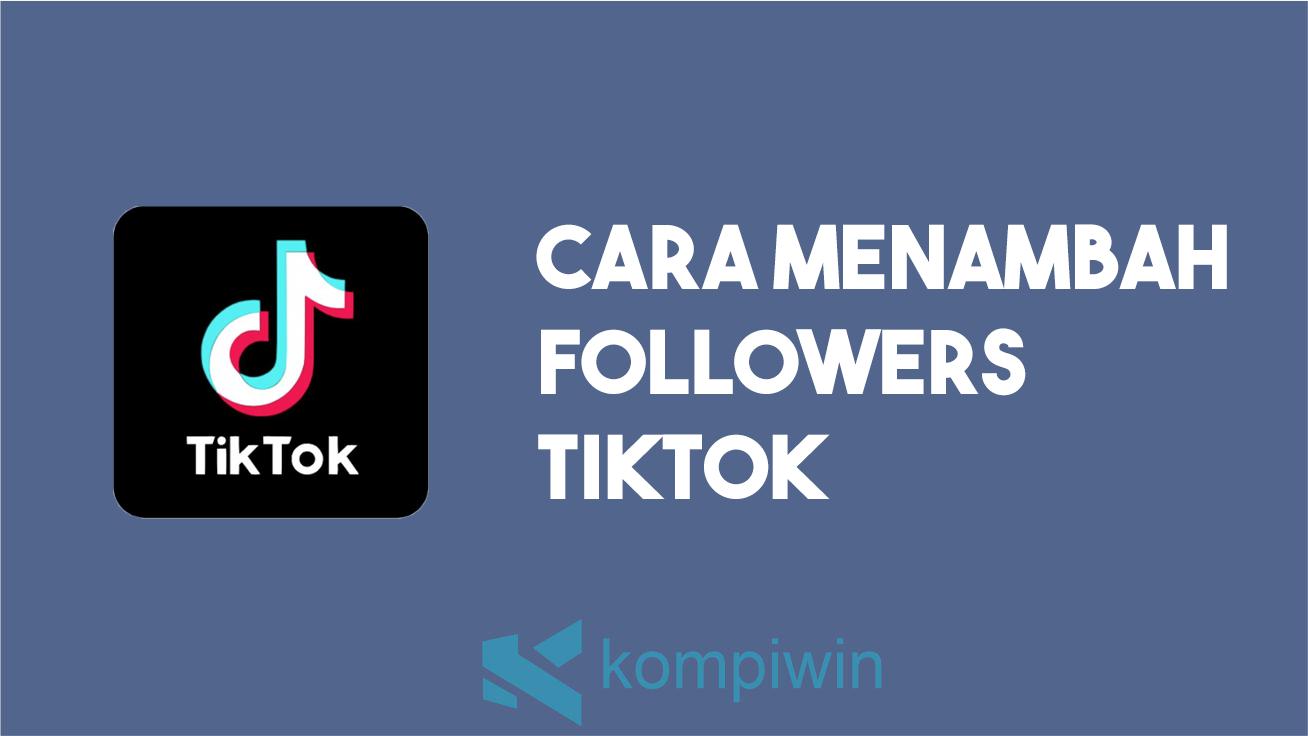 Cara menambah followers Tiktok