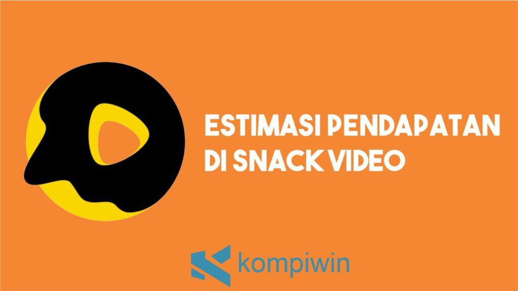 Berapa Estimasi Pendapatan di Snack Video? Ini Penjelasannya! 5
