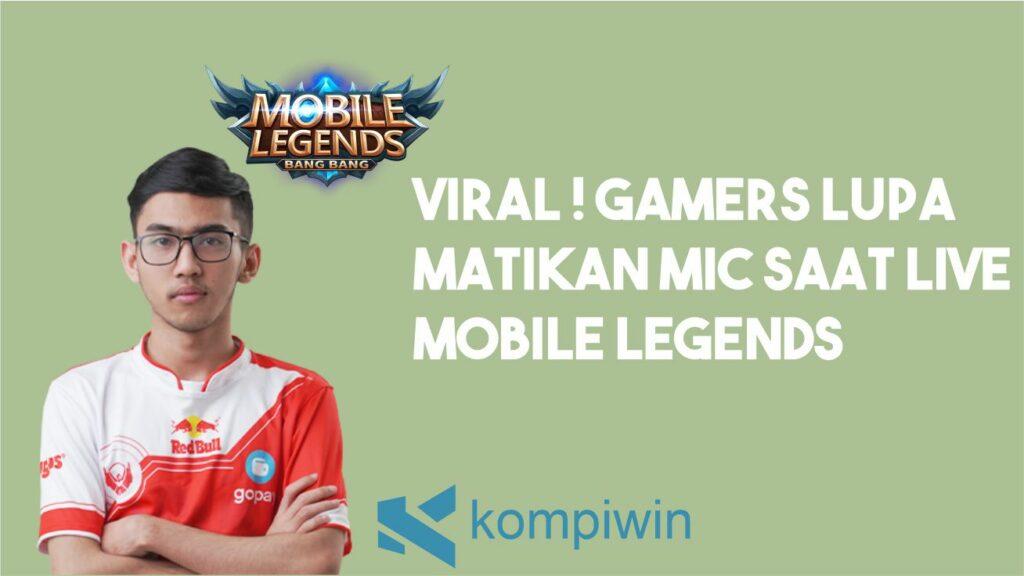 Gamers Lupa Matikan Mic Ketika Live Mobile Legends