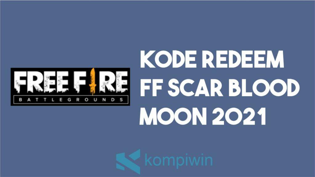 Kode Redeem FF Scar Blood Moon 2021