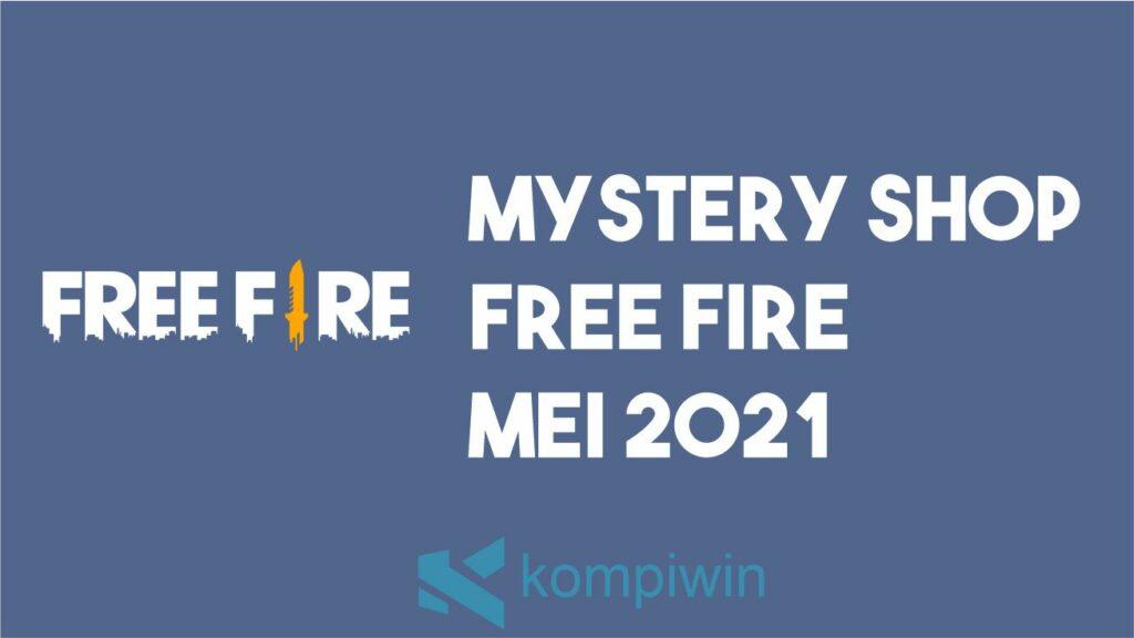 Mystery Shop Free Fire Mei 2021