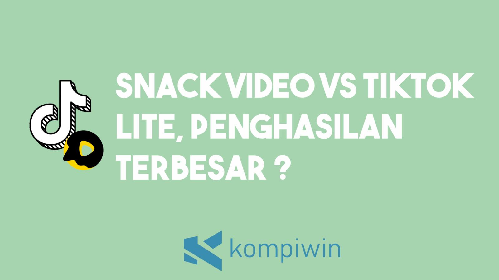Snack Video vs TikTok Lite, Mana Penghasilan Yang Lebih Besar 7