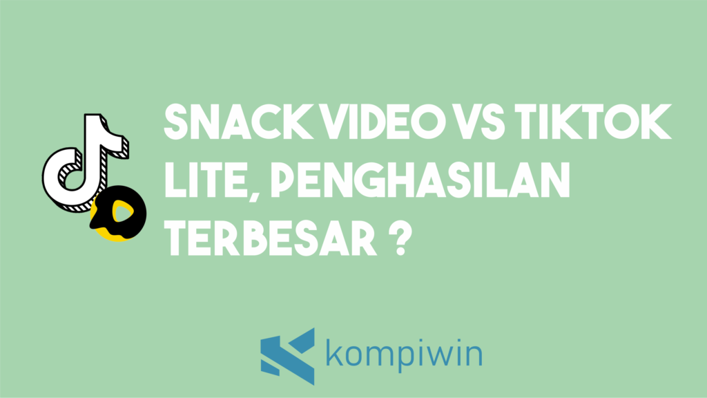 Snack Video vs TikTok Lite, Mana Penghasilan Yang Lebih Besar 5